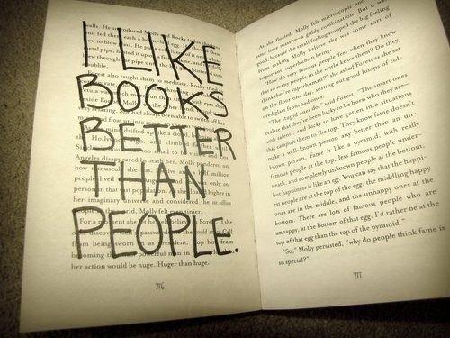 I like books better than people